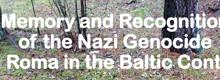 Research Workshop: Memory and Recognition of the Nazi Genocide of Roma in the Baltic Context